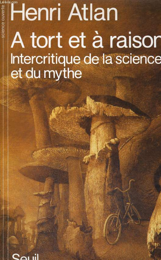 A tort et à raison - Intercritique de la science et du mythe