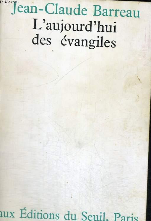 L'aujourd'hui des évangiles