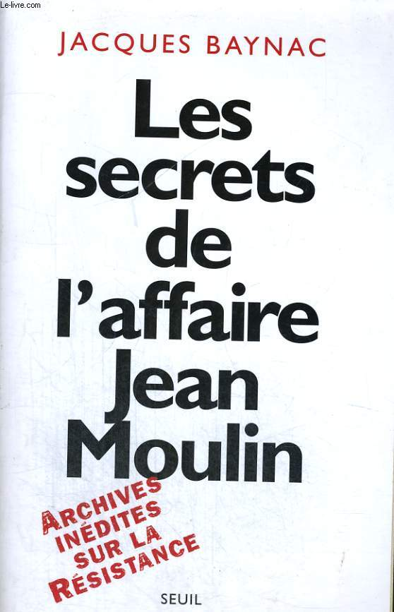 Les secrets de l'affaire Jean Moulin
