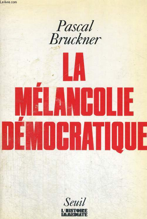 La mélancolie démocratique