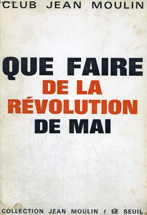 Que faire de la révolution de mai