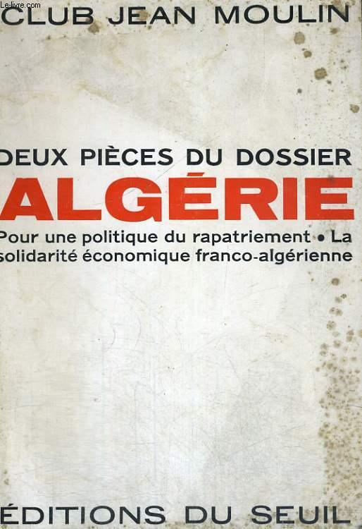 Deux pièces du dossier Algérie - pour une politique du rapatriement - la solidarité économique franco-algérien