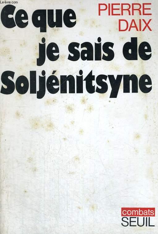 Ce que je sais de Soljénitsyne
