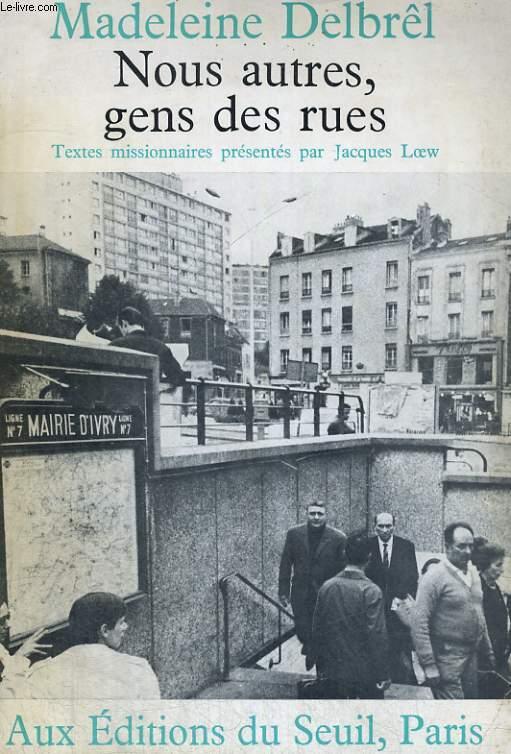 Nous autres, gens des rues - Textes missionnaires présentés par Jacques Loew.