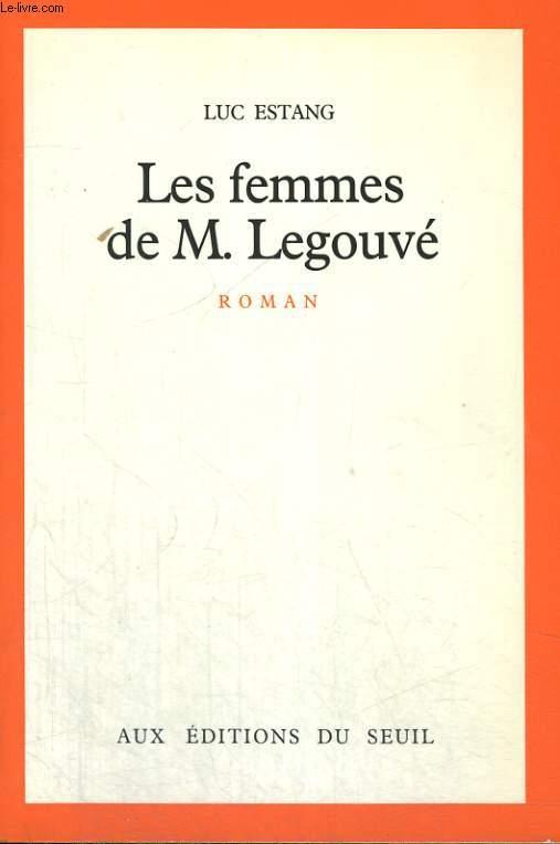 Les femmes de M. Legouvé suivi de Tribut à Gabriel Legouvé