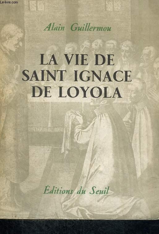 La vie de Saint Ignace de Loyola