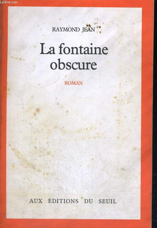 La fontaine obscure - une histoire d'amour et de sorcellerie en Provence, au XVIIe siècle