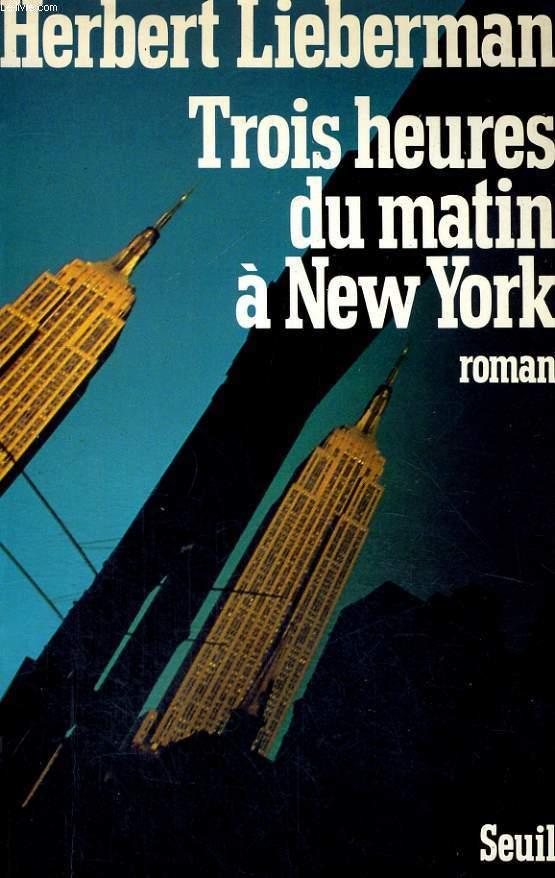 Trois heures du matin à New York