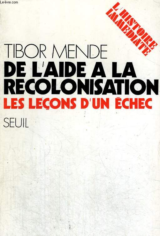 De l'aide à la recolonisation - les leçons d'un échec