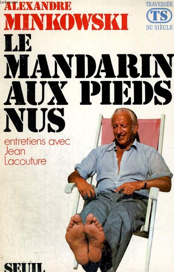 Le Mandarin aux pieds nus - entretiens avec Jean Lacouture