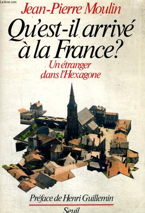 Qu'est-il arrivé à la France? - un étranger dans l'Hexagone
