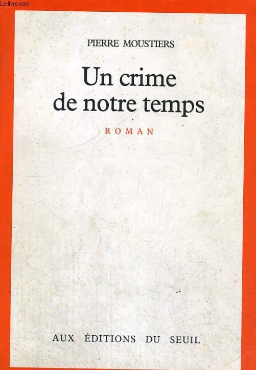 Un crime de notre temps