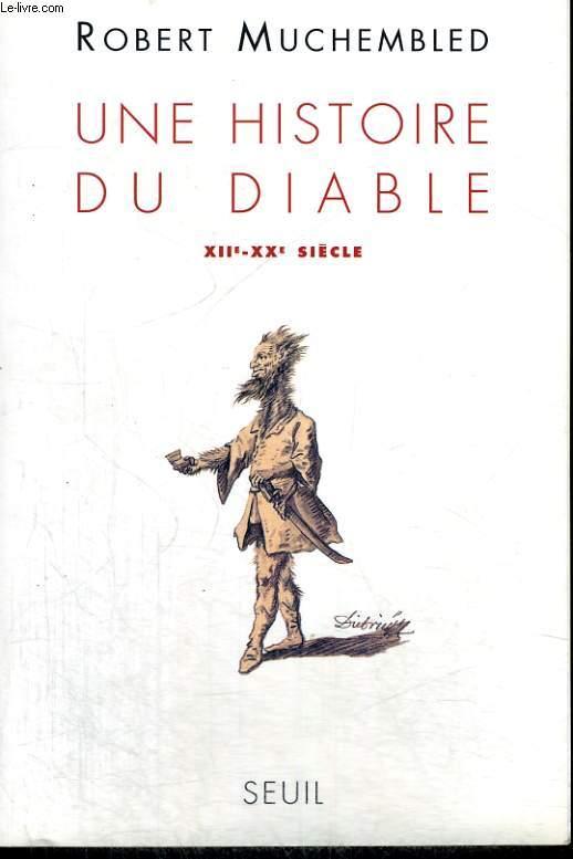 Une histoire du diable - XIIe-XXe siècle