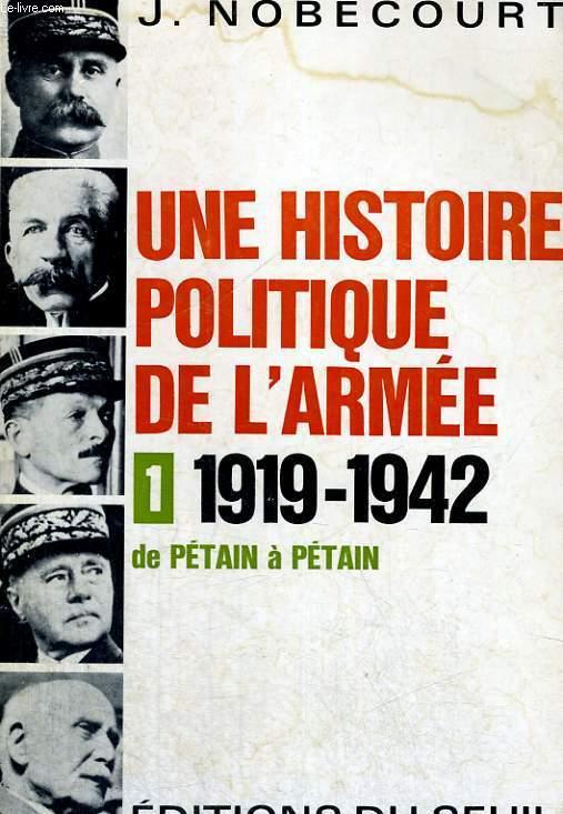 Une histoire politique de l'armée - 1: 1919-1942 de Pétain à Pétain