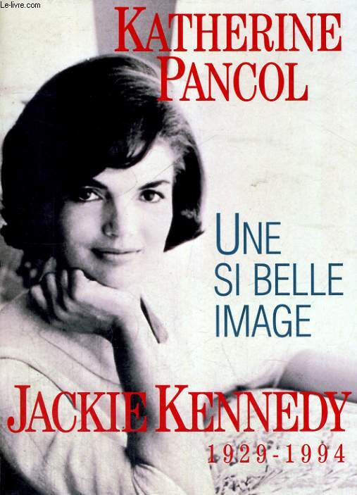 Une si belle image - Jackie Kennedy 1929-1994