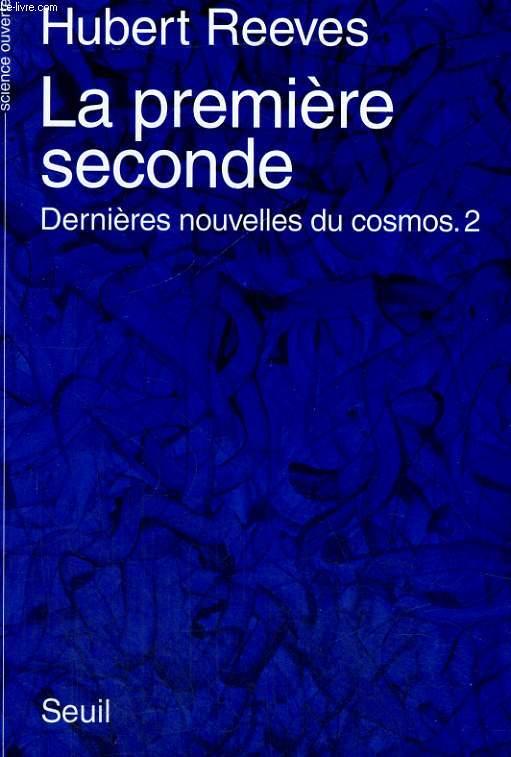 La première seconde - Dernières nouvelles du cosmos. 2