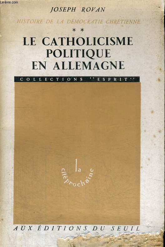 Histoire de la démocratie chrétienne Tome 2: Le catholicisme politique en allemagne