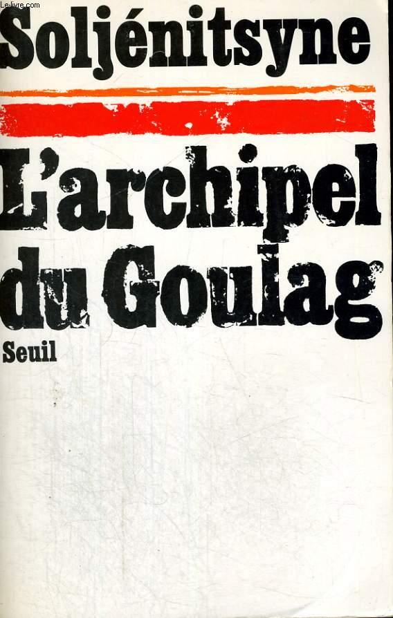L'archipel du Goulag, Tome 1 - 1918-1956, essai di'nvestigation littéraire, première et deuxième parties