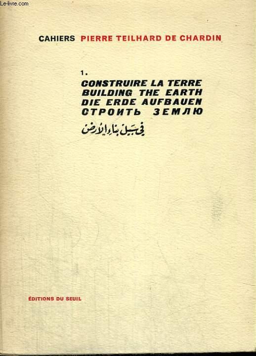 Cahiers 1. Construire la terre - Building the Earth - Die erde Aufbauen