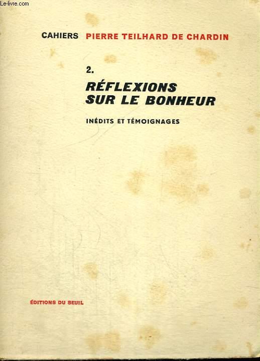 Cahiers 2. Réflexions sur le bonheur - inédits et témoignages