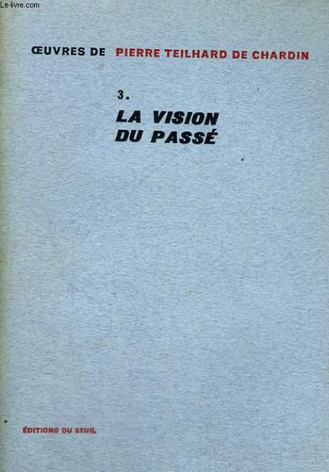 Oeuvres 3. La vision du passé
