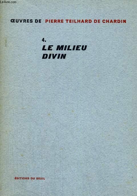 Oeuvres 4. Le milieu divin