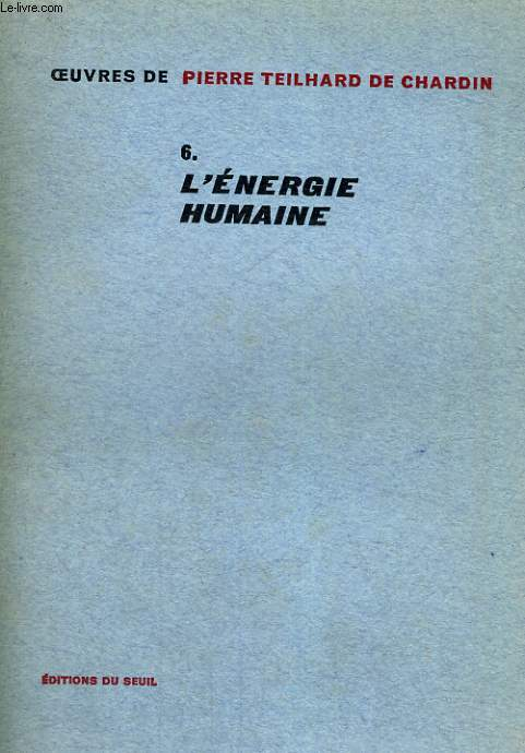 Oeuvres 6. L'énergie humaine