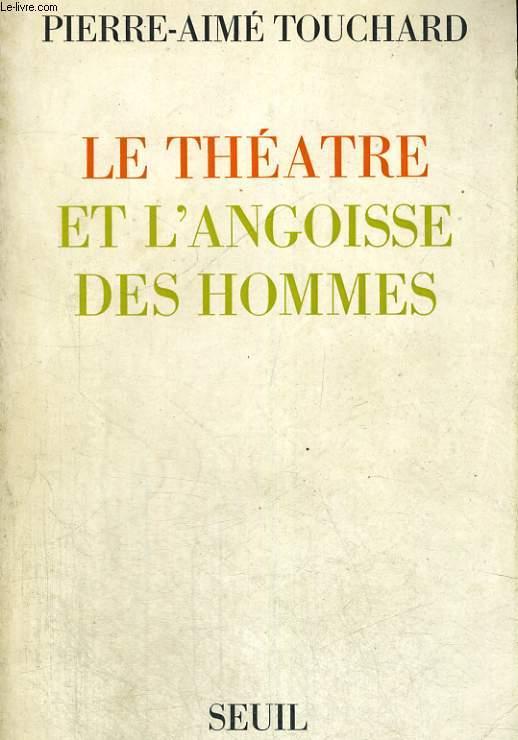Le Théâtre et l'angoisse des hommes
