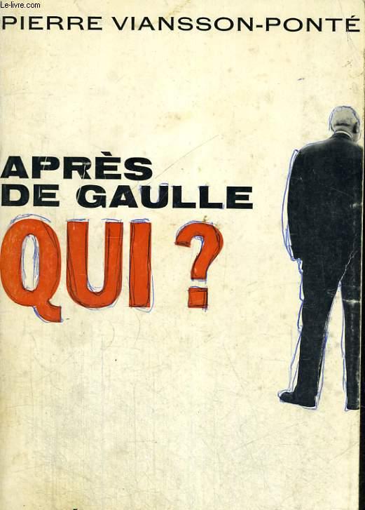 Après De Gaulle, Qui?