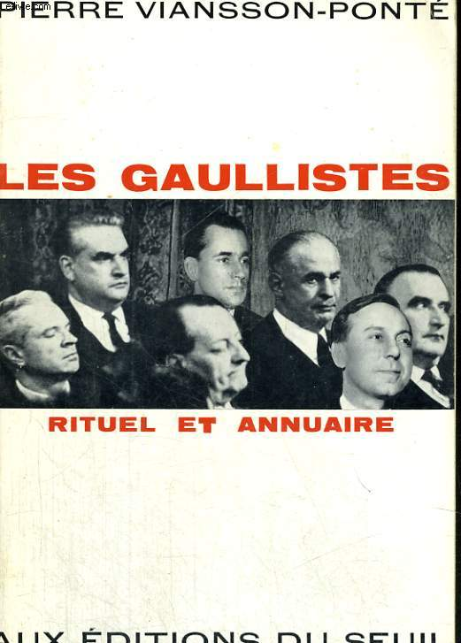 Les gaullistes - rituel et annuaire