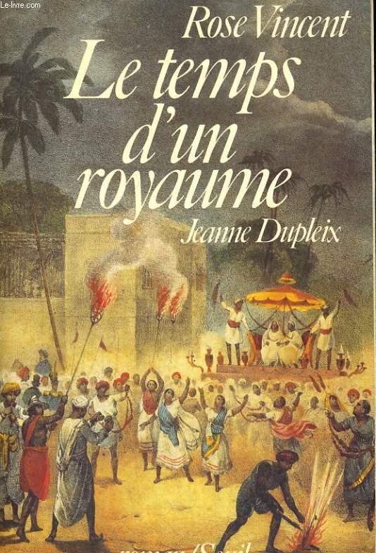 Le temps d'un royaume - Jeanne Dupleix (1706-1756)