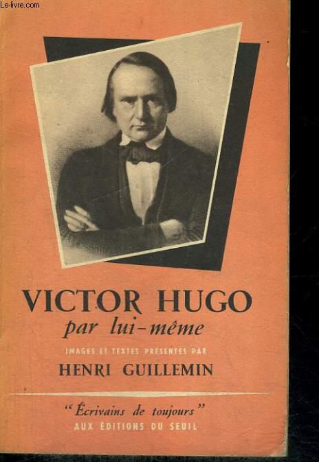 Victor Hugo par lui-même - Collection Ecrivains de toujours n° 1