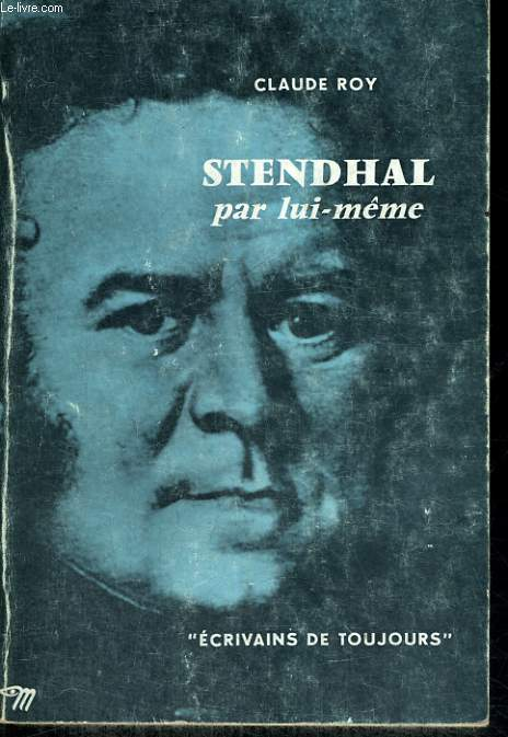 Stendhal par lui-même - Collection Ecrivains de toujours n° 2