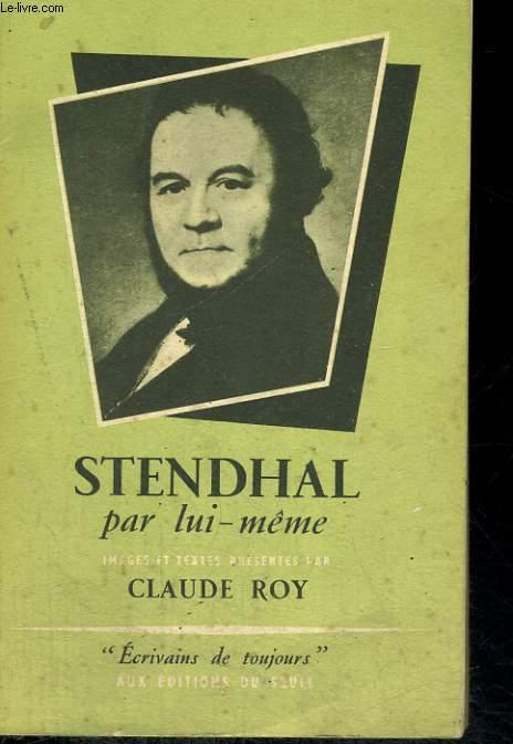 Stendhal par lui-même - Collection Ecrivains de toujours n°2