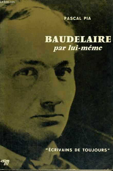 Baudelaire par lui-même - Collection Ecrivains de toujours n°9