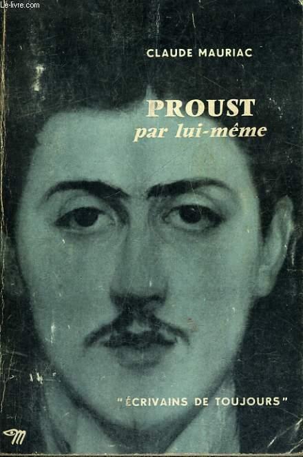Proust par lui-même - Collection Ecrivains de toujours n°11