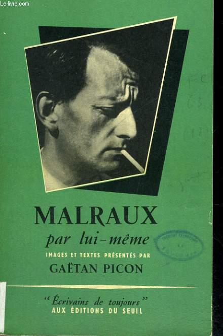 Malraux par lui-même - Collection Ecrivains de toujours n°12