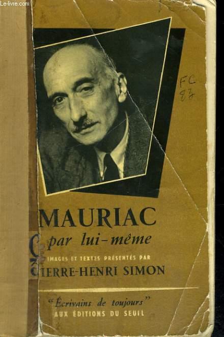 Mauriac par lui-même - Collection Ecrivains de toujours n°14