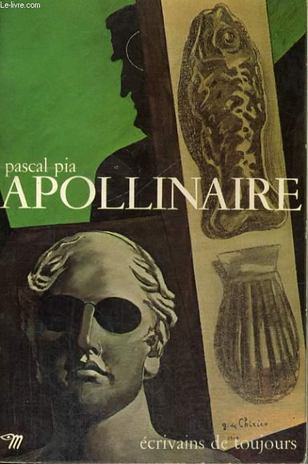 Apollinaire - Collection Ecrivains de toujours n°20