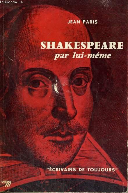 Shakespeare par lui-même - Collection Ecrivains de toujours n°22