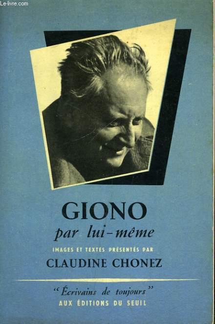 Giono par lui-même - Collection Ecrivains de toujours n°32
