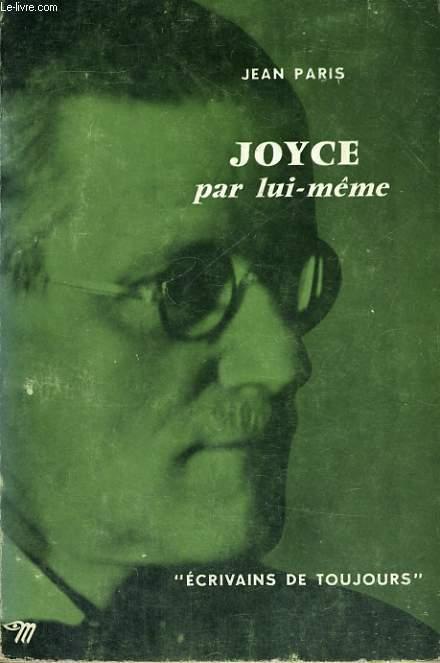 Joyce par lui-même - Collection Ecrivains de toujours n°39
