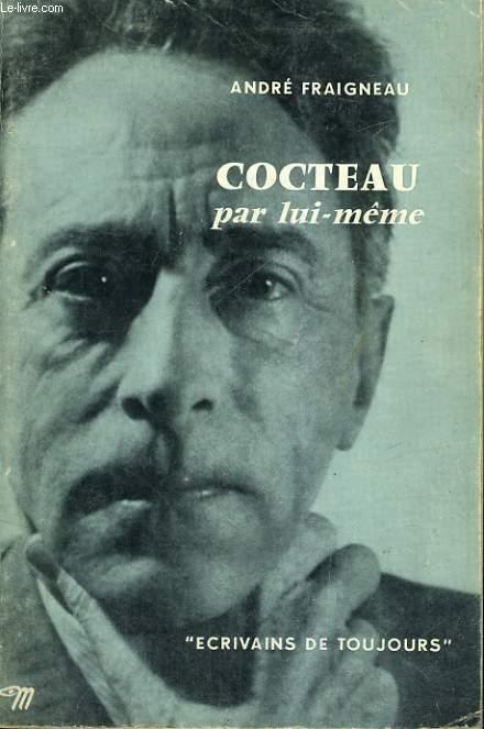 Cocteau par lui-même - Collection Ecrivains de toujours n°41