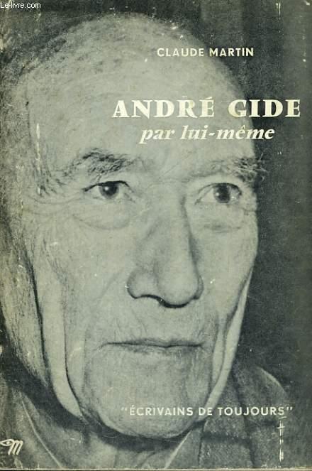 André Gide par lui-même - Collection Ecrivains de toujours n°62