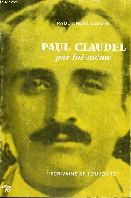 Paul Claudel par lui-même - Collection Ecrivains de toujours n°63