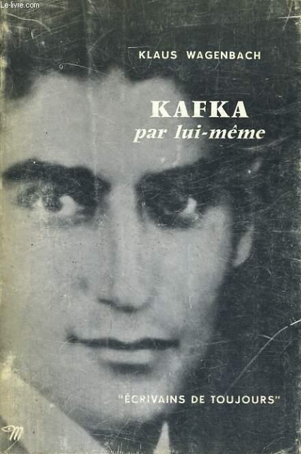 Kafka par lui-même - Collection Ecrivains de toujours n°81