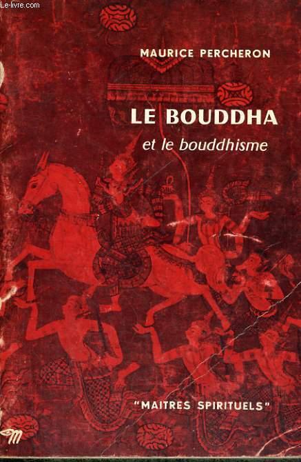 LE BOUDDHA ET LE BOUDDHISME - Collection Maîtres spirituels n°6