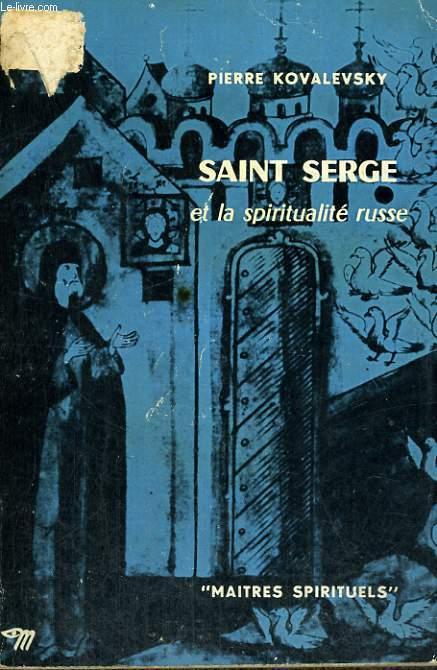 SAINT SERGE ET LA SPIRITUALITE RUSSE - Collection Maîtres spirituels n°16