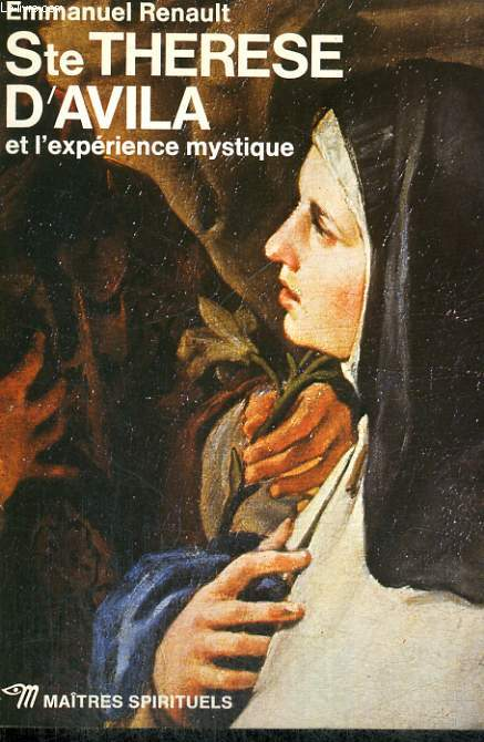 STE THERESE D'AVILA ET L'EXPERIENCE MYSTIQUE - Collection Maîtres spirituels n°38
