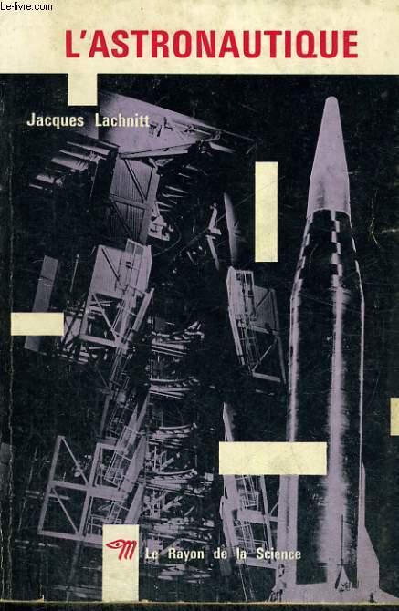 L'ASTRONAUTIQUE - Collection Le Rayon de la Science n°13